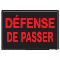 "10"" x 14"" DEFENSE DE PASSER - Aluminum French Sign in Red and Black"